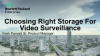 Choosing the Right Storage for Video Surveillance