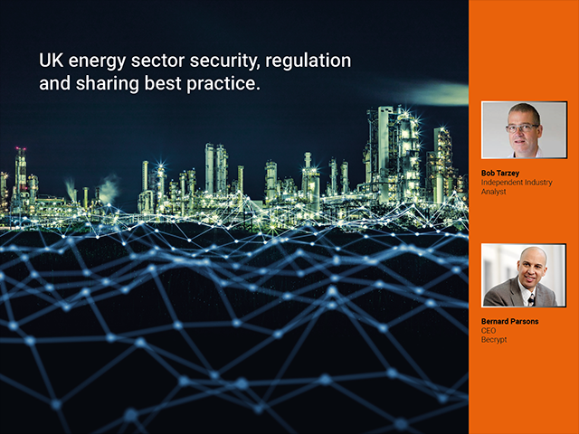UK Energy Sector Security, Regulation & Sharing Best Practice