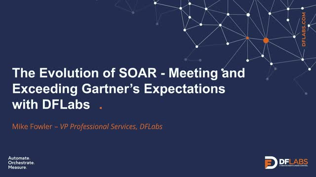 The Evolution of SOAR: Meeting and Exceeding Gartner's Expectations with DFLabs