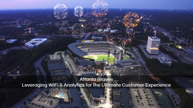 Atlanta Braves:Leveraging WiFi & Analytics for the Ultimate Customer Experience