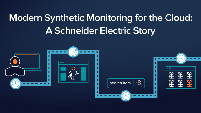 Modern Synthetic Monitoring for the Cloud: A Schneider Electric Story