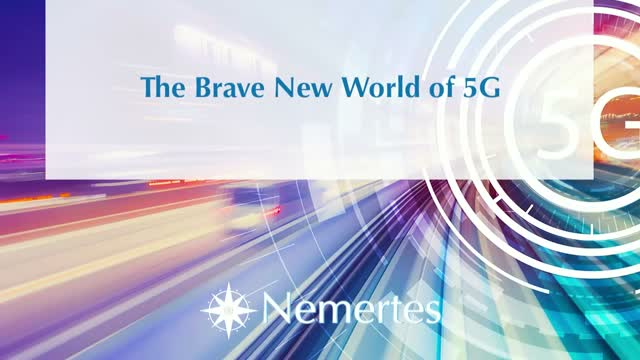The Brave New World of 5G
