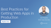 Best Practices for Getting Data Science Web Apps in Production