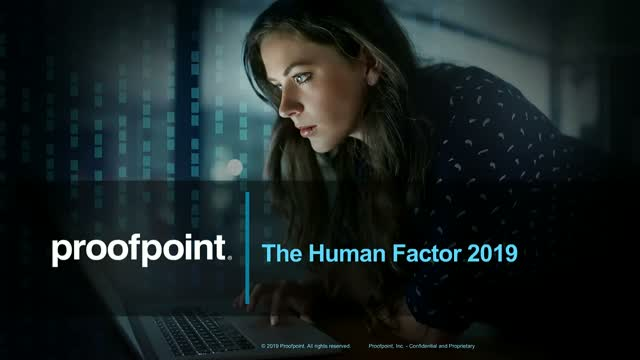 2019 Human Factor: Today's Cyber Attacks Target People - How to Keep Them Safe