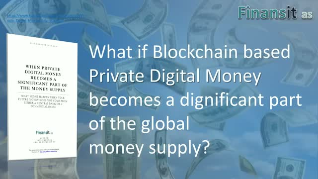 What if Blockchain Based Private Digital Money becomes part of global supply?