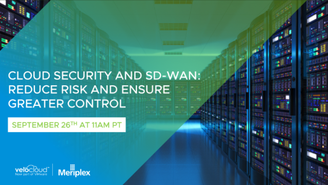 Cloud Security and SD-WAN: Reduce Risk and Ensure Greater Control