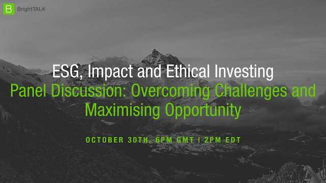 Panel Discussion: Outlook for ESG, Impact and Ethical Investing