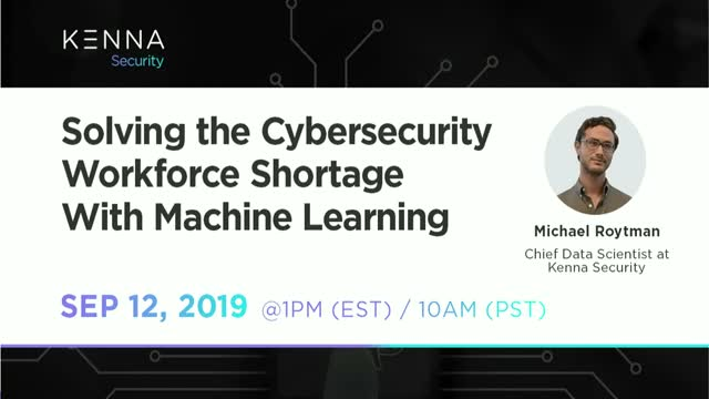 Solving the Cybersecurity Workforce Shortage With Machine Learning