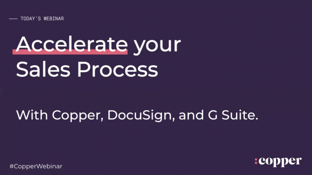 Accelerate Your Sales Process with Copper, DocuSign and G Suite