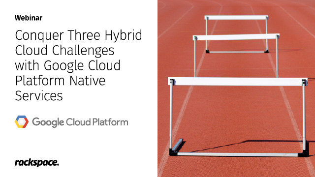 Conquer Three Hybrid Cloud Challenges with Google Cloud Platform Native Services