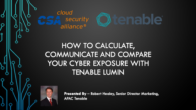 How to Calculate, Communicate and Compare Your Cyber Exposure with Tenable Lumin