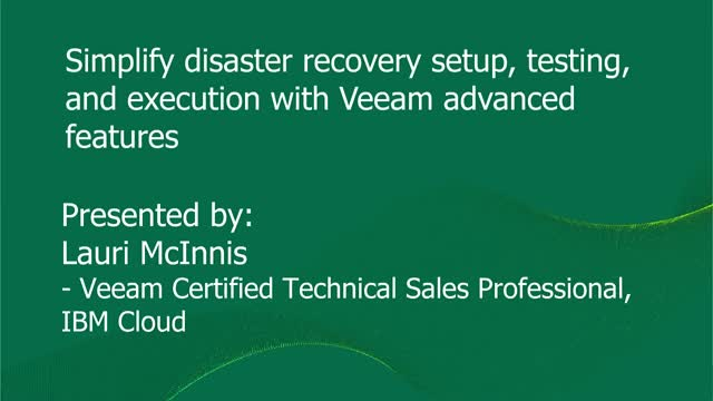 Simplifying Disaster Recovery Setup, Testing, & Execution with Veeam