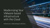 How to Modernize Your VMware-based Infrastructure with the Cloud