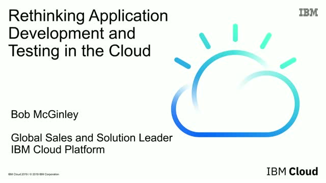 Rethinking AppDev and Testing in the Cloud with IBM Cloud for Skytap Solutions