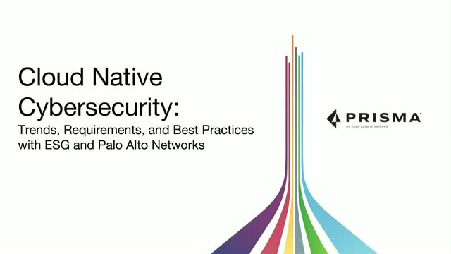 Cloud Native Cybersecurity: Trends, Requirements, and Best Practices with ESG