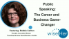 Public Speaking: The Career and Business Game-Changer