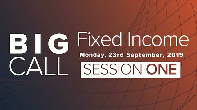 Big Call: Fixed Income - Session One