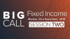 Big Call: Fixed Income - Session Two