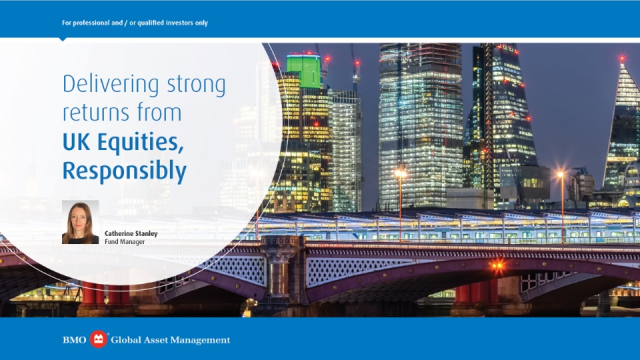 Delivering strong returns from UK Equities, Responsibly