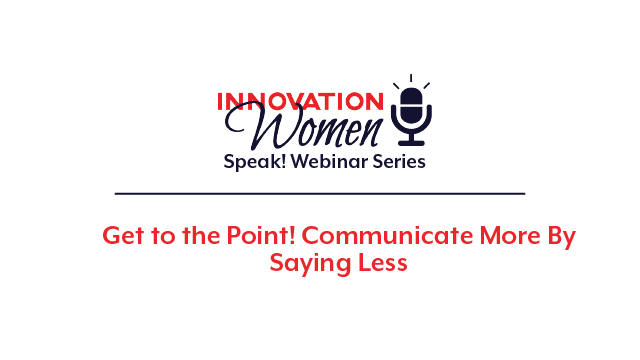 Get to the Point! Communicate More By Saying Less