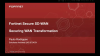 Enabling Secure WAN Transformation with Fortinet SD-WAN