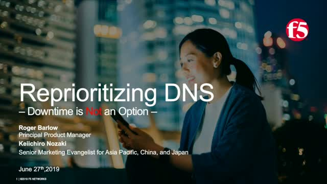 Downtime is Not an Option - Reprioritizing DNS