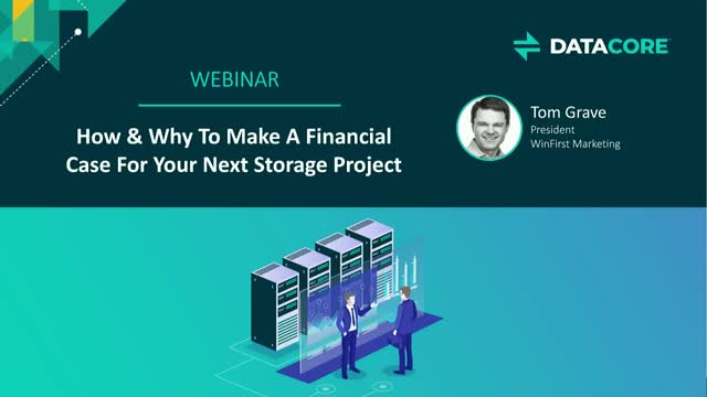 How & Why to Make a Financial Case for Your Next Storage Project