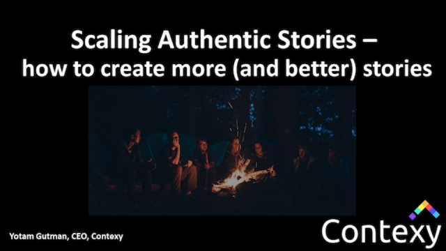 Scaling Authentic Stories – how to create more (and better) stories