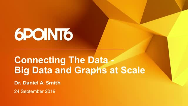Connecting The Data – Big Data and Graphs at Scale