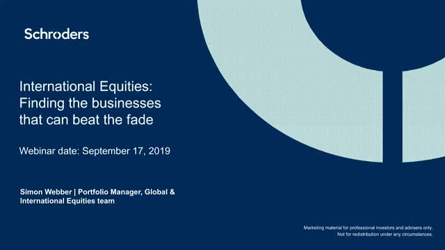 International Equities: Finding the businesses that can beat the fade
