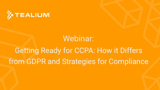 Getting Ready for CCPA: How it Differs from GDPR and Strategies for Compliance