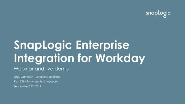 3 ways to Simplify Workday Integrations – SnapLogic demo and Longview Solutions