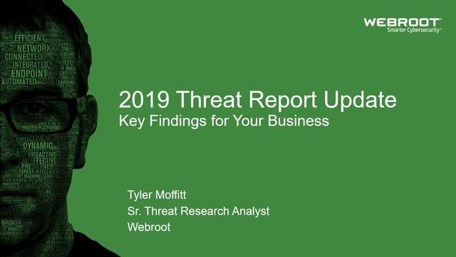 2019 Threat Report Update: Key Findings for Your Business