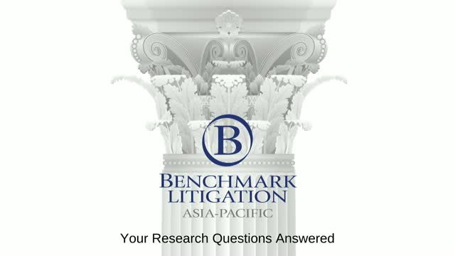 Benchmark Litigation Asia-Pacific 2020 - Your research questions answered