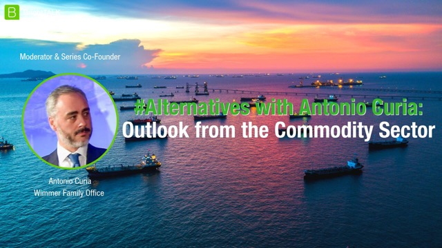 #Alternatives with Antonio Curia - Outlook from The Commodity Sector