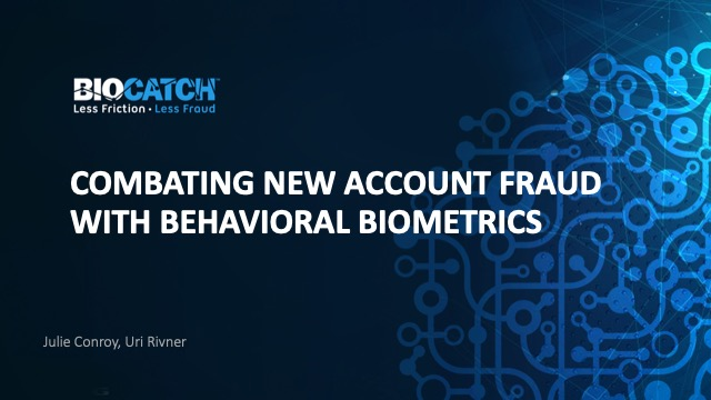 Combating New Account Fraud with Behavioral Biometrics