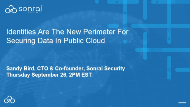 Identities Are The New Perimeter For Securing Data In Public Cloud