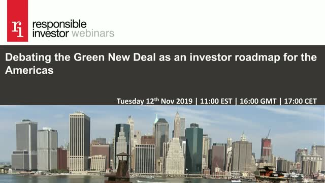 Debating the Green New Deal as an investor roadmap for the Americas