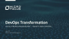 DevOps Transformation: Value Stream Management – Insight and Control