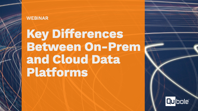 Key Differences Between On-Prem and Cloud Data Platforms