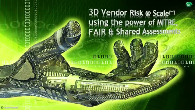 3D Vendor Risk @ Scale(℠) using the power of MITRE, FAIR & Shared Assessments