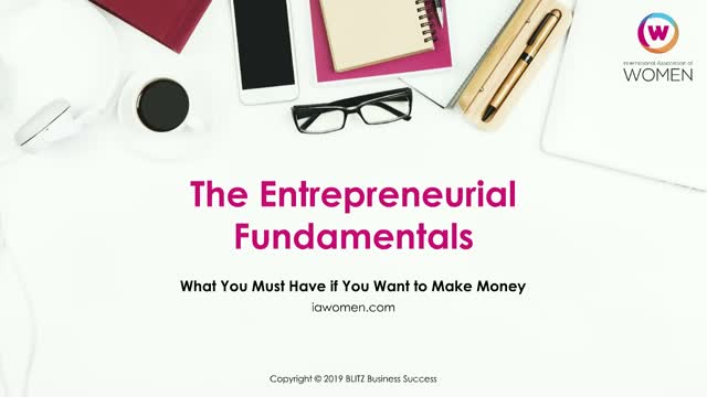 The Entrepreneurial Fundamentals: What You Must Have if You Want to Make Money