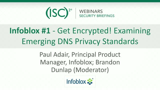 Infoblox #1 - Get Encrypted! Examining Emerging DNS Privacy Standard