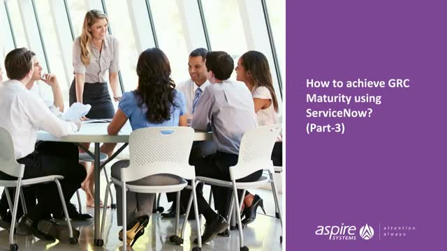 How to achieve GRC maturity using ServiceNow? - Part 3