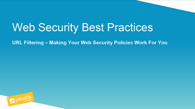 URL Filtering Best Practices-- Making Your Web Security Policies Work for You