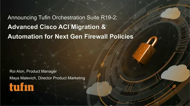 Announcing Tufin Suite R19-2: Advanced Cisco ACI Migration & NGFW Policies