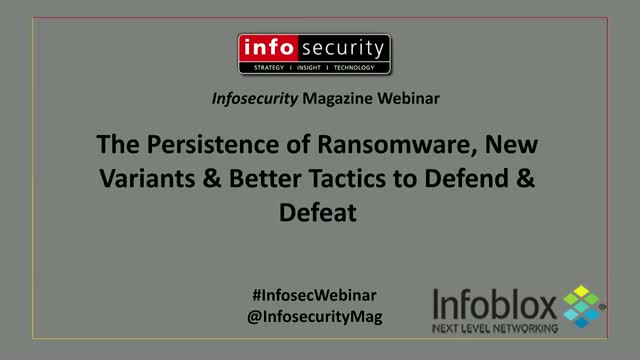 The Persistence of Ransomware, New Variants & Better Tactics to Defend and Def