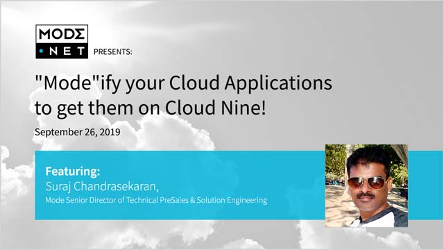 """Mode""ify your Cloud Applications to get them on Cloud Nine!"