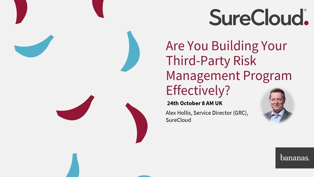Are You Building Your Third-Party Risk Management Program Effectively?