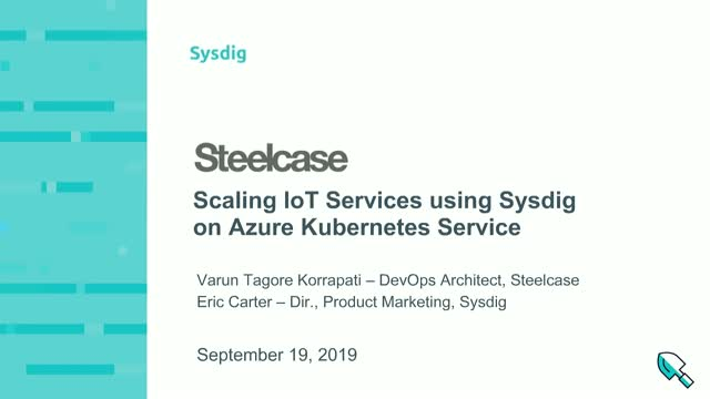 Steelcase: Scaling IoT Services using Sysdig on Azure Kubernetes Service